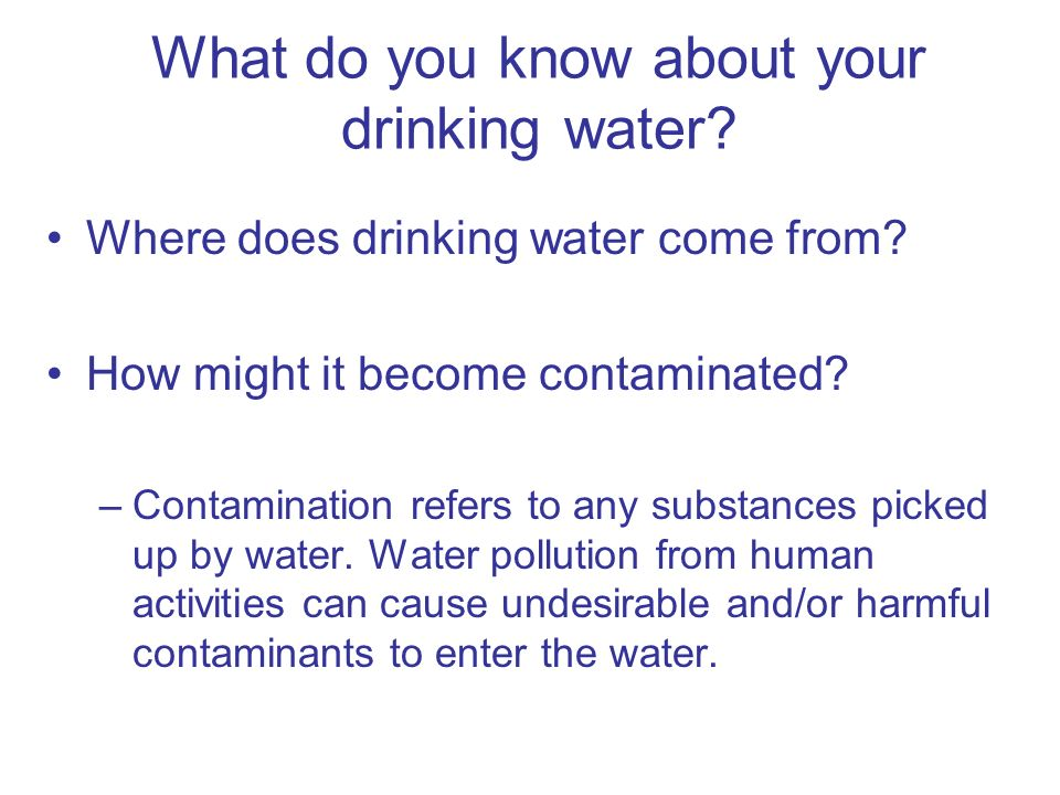 What do you know about your drinking water