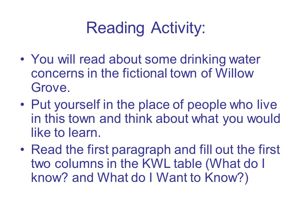 Reading Activity: You will read about some drinking water concerns in the fictional town of Willow Grove.