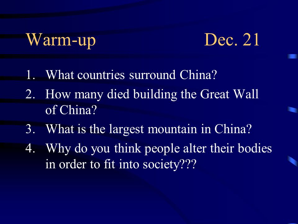 Warm-up Dec. 21 What countries surround China