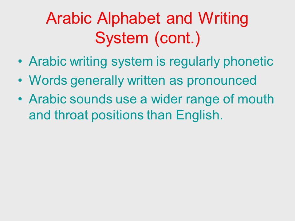 Arabic Alphabet and Writing System (cont.)