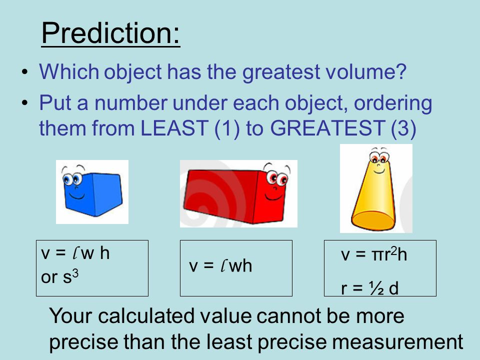 Prediction: Which object has the greatest volume