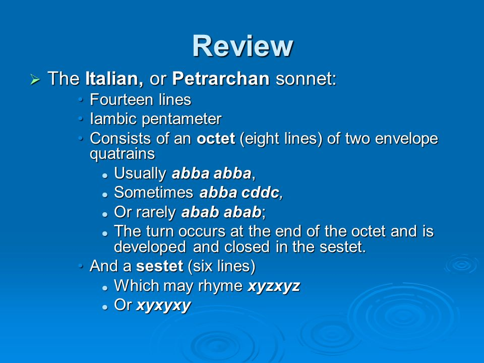 Review The Italian, or Petrarchan sonnet: Fourteen lines
