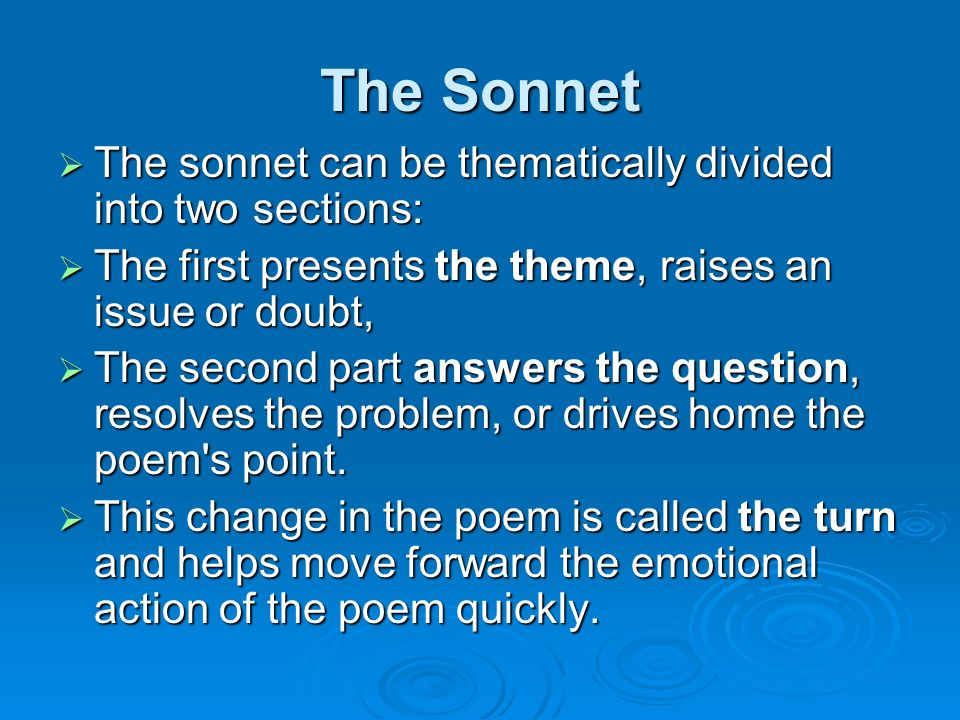 The Sonnet The sonnet can be thematically divided into two sections: