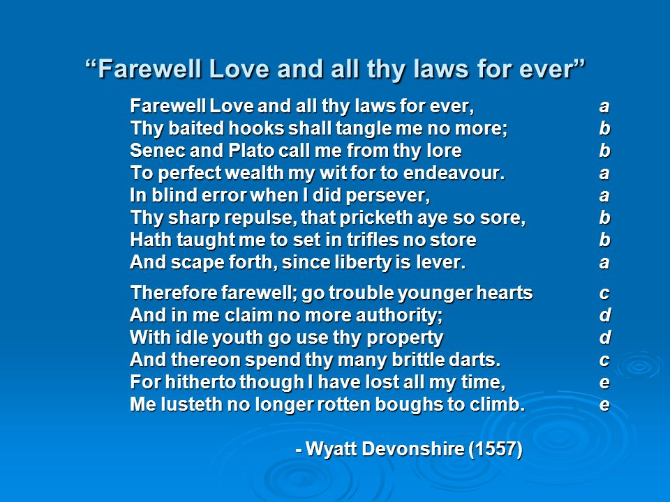 Farewell Love and all thy laws for ever