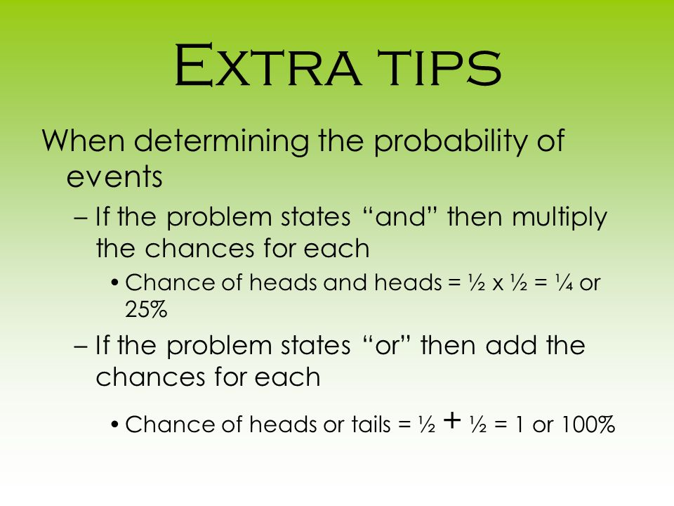 Extra tips When determining the probability of events