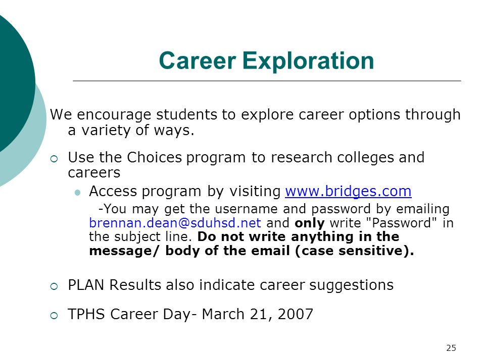 Career Exploration We encourage students to explore career options through a variety of ways.