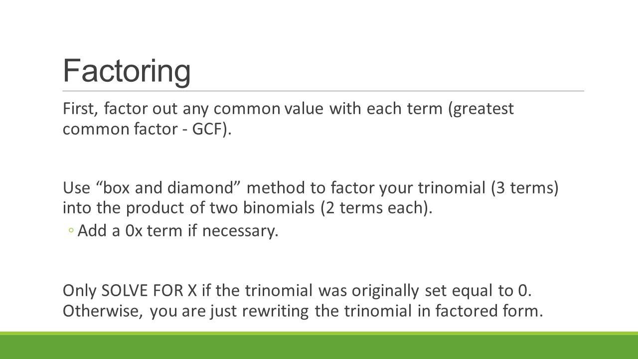 12 Factoring First, Factor Out Anymon Greatestmon Factor (gcf)