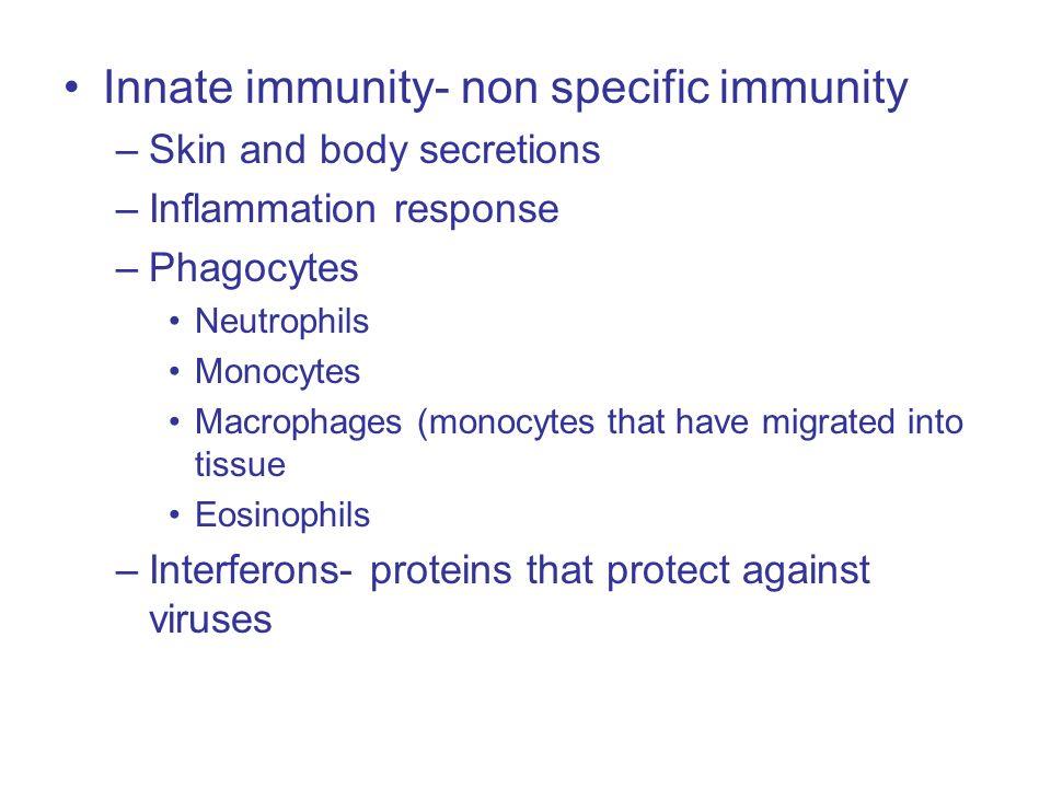Innate immunity- non specific immunity