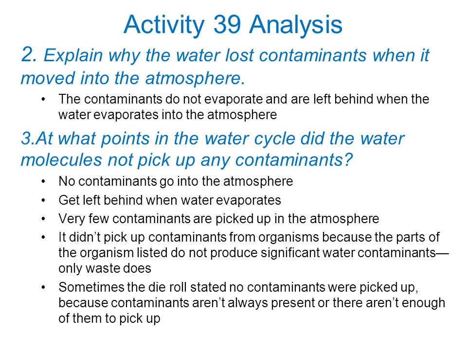 Activity 39 Analysis 2. Explain why the water lost contaminants when it moved into the atmosphere.