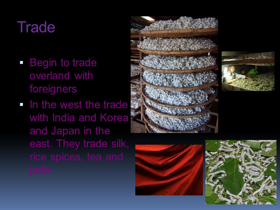 Trade Begin to trade overland with foreigners
