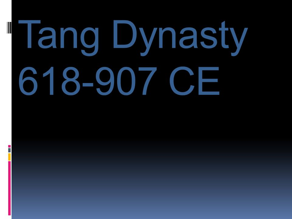 Tang Dynasty 618-907 CE