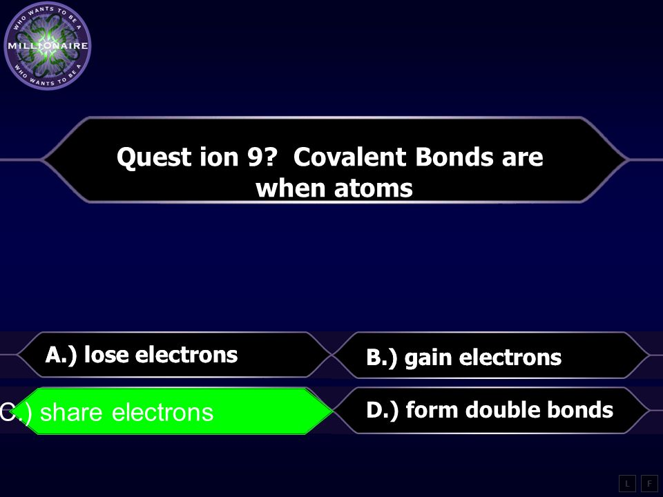 Quest ion 9 Covalent Bonds are