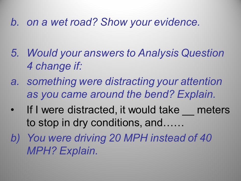 on a wet road Show your evidence.