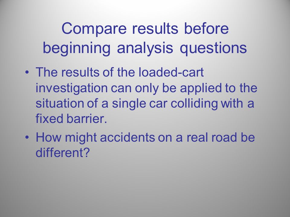 Compare results before beginning analysis questions