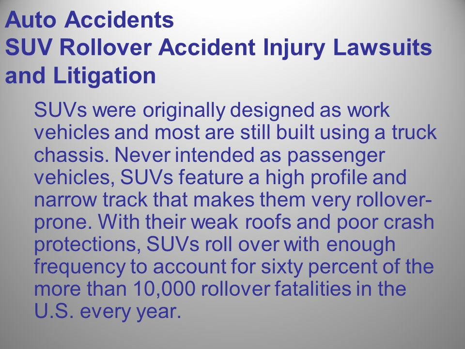 Auto Accidents SUV Rollover Accident Injury Lawsuits and Litigation