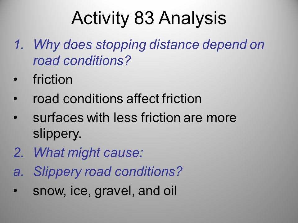 Activity 83 Analysis Why does stopping distance depend on road conditions friction. road conditions affect friction.