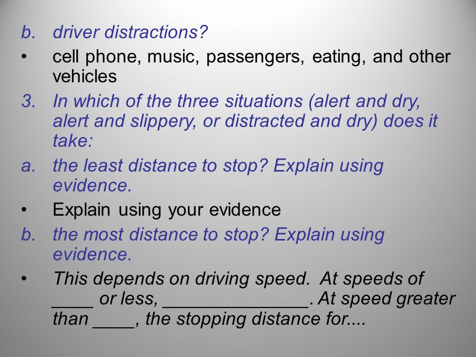 driver distractions cell phone, music, passengers, eating, and other vehicles.