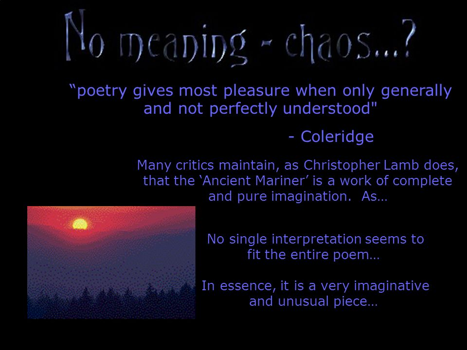 poetry gives most pleasure when only generally and not perfectly understood