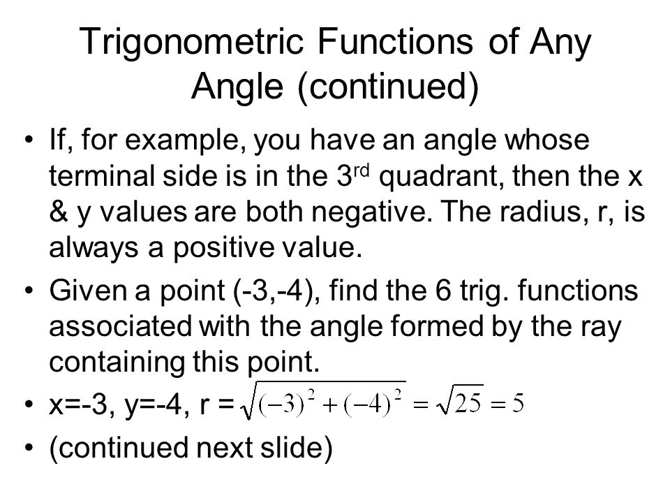 Trigonometric Functions of Any Angle (continued)