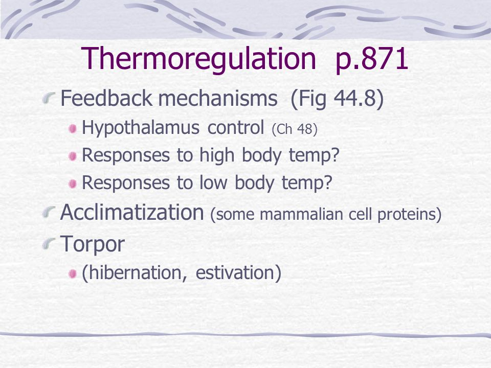 Thermoregulation p.871 Feedback mechanisms (Fig 44.8)