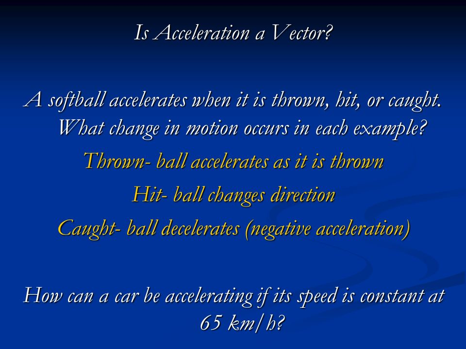 Is Acceleration a Vector