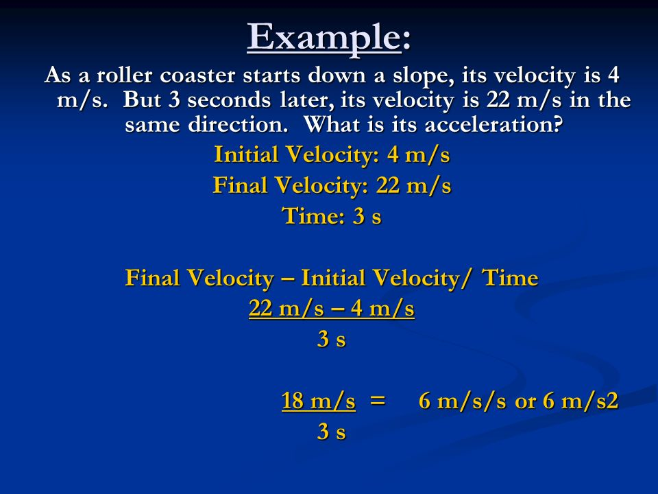 Final Velocity – Initial Velocity/ Time