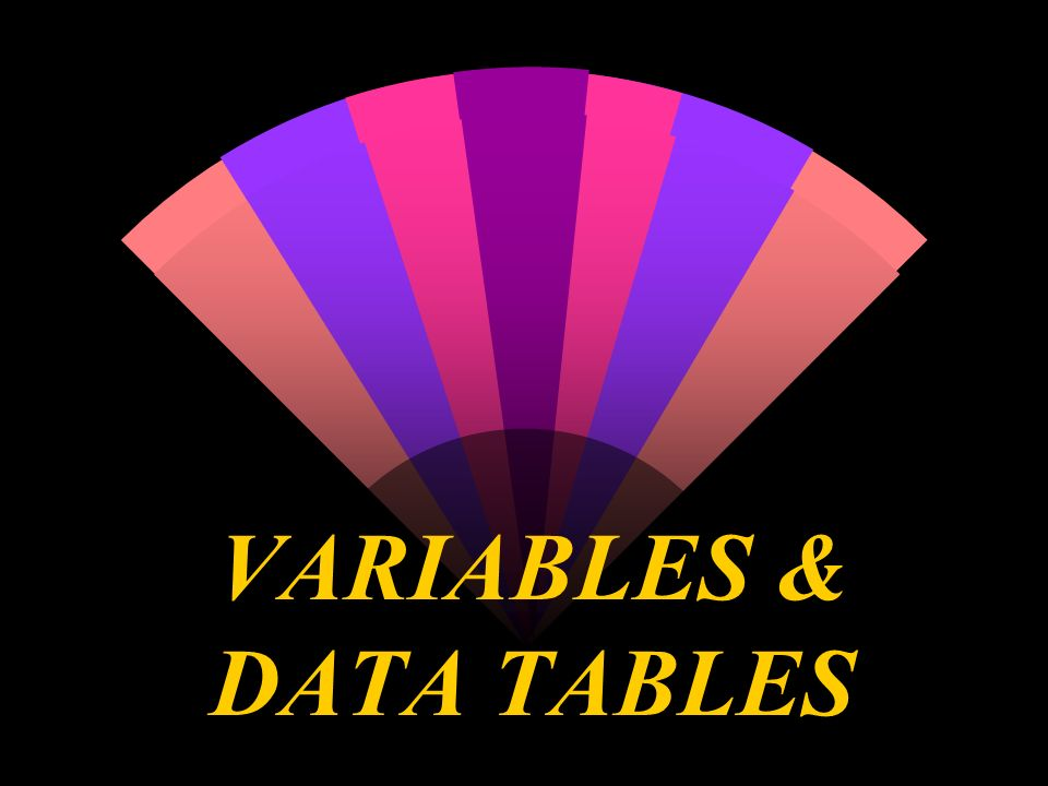 VARIABLES & DATA TABLES