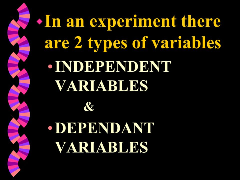 In an experiment there are 2 types of variables