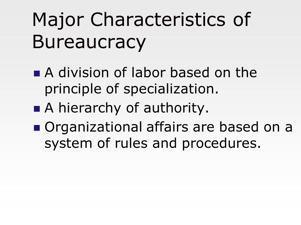 Major Characteristics of Bureaucracy