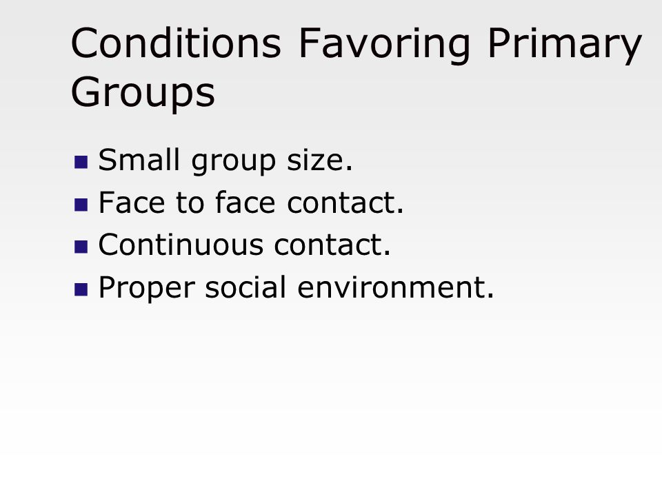 Conditions Favoring Primary Groups