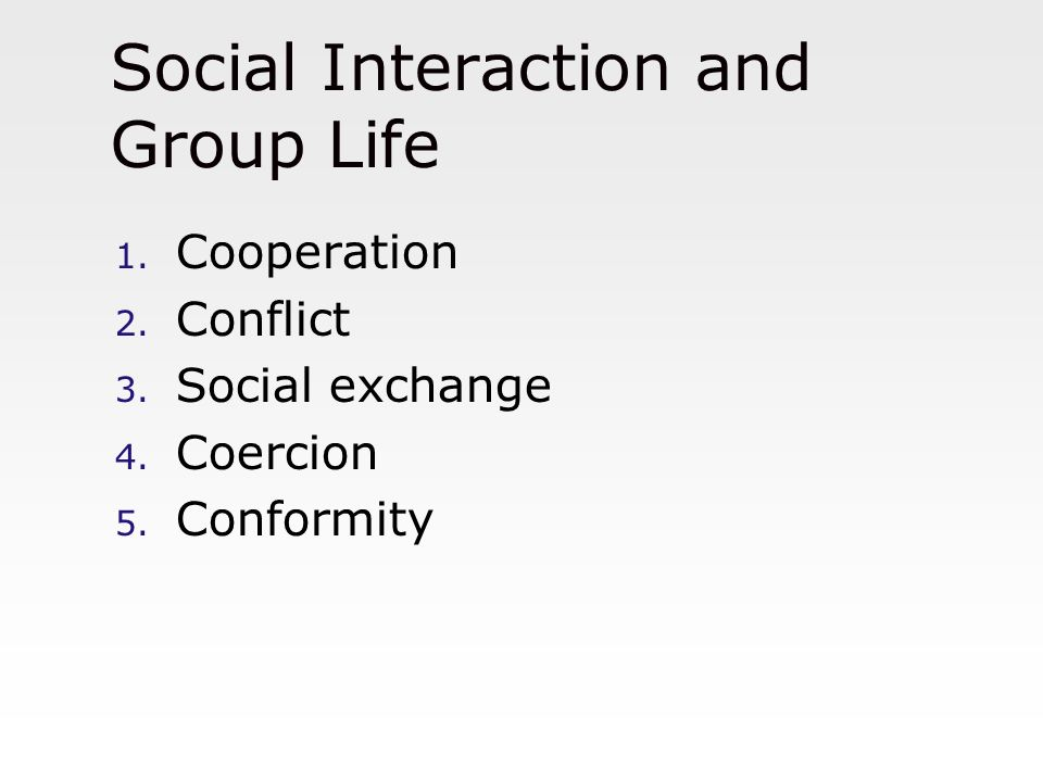 Social Interaction and Group Life