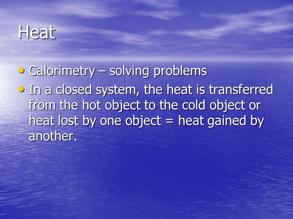 Heat Calorimetry – solving problems