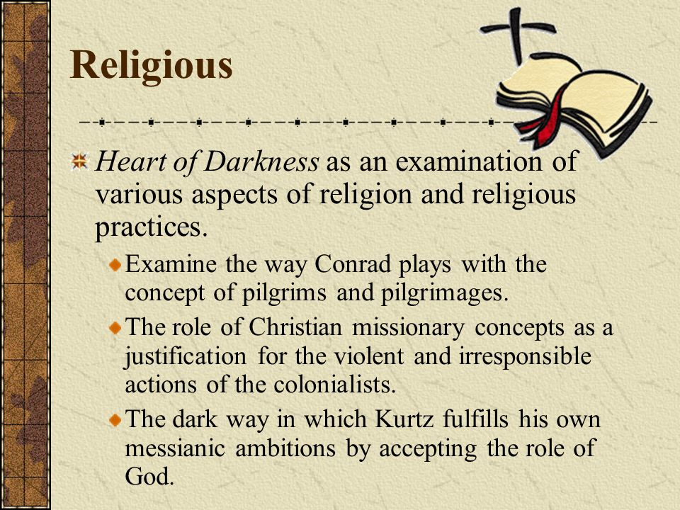 Religious Heart of Darkness as an examination of various aspects of religion and religious practices.