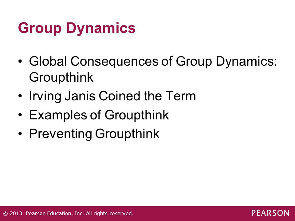 Group Dynamics Global Consequences of Group Dynamics: Groupthink