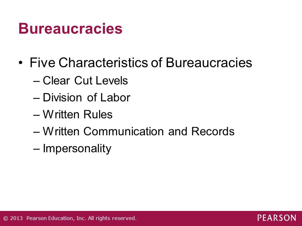 Bureaucracies Five Characteristics of Bureaucracies Clear Cut Levels