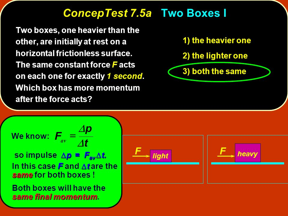 ConcepTest 7.5a Two Boxes I