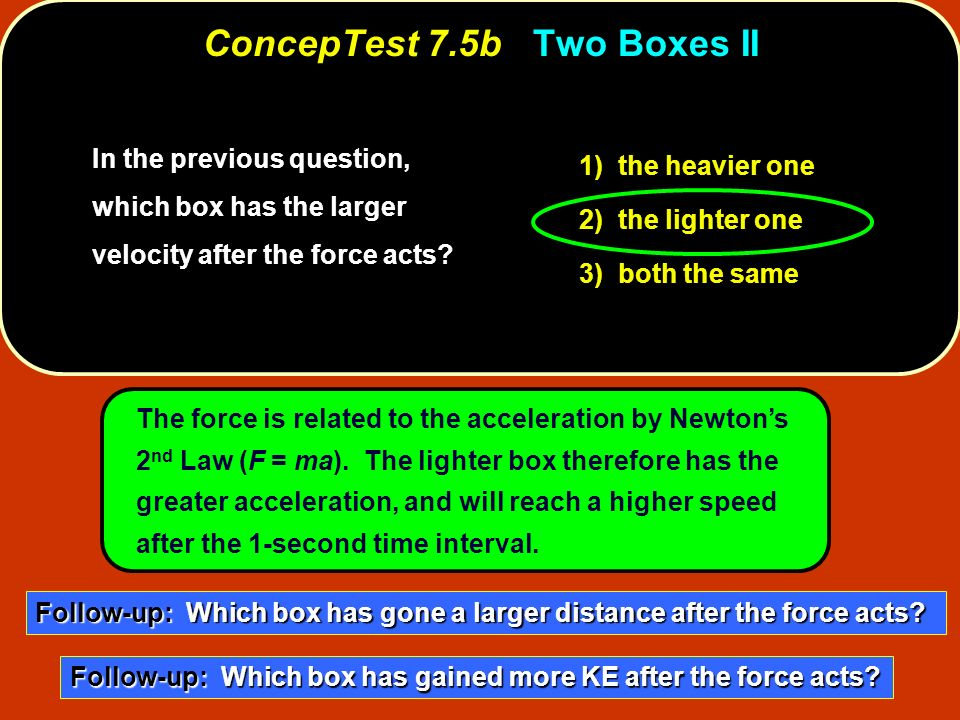 ConcepTest 7.5b Two Boxes II