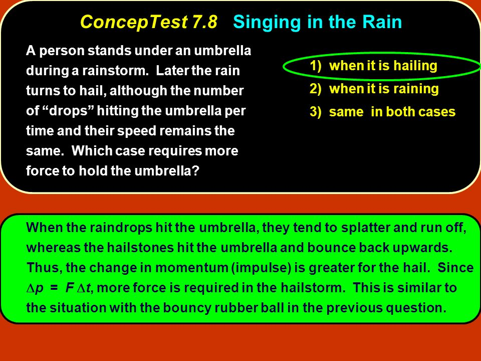 ConcepTest 7.8 Singing in the Rain