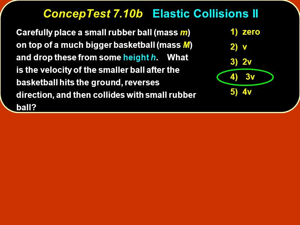 ConcepTest 7.10b Elastic Collisions II