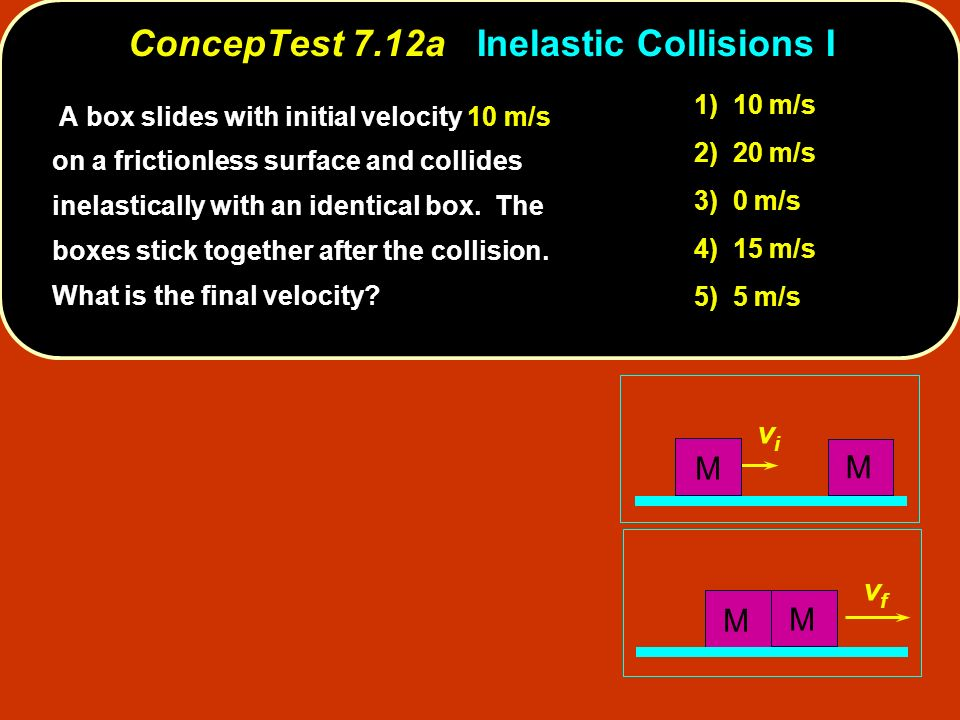 ConcepTest 7.12a Inelastic Collisions I