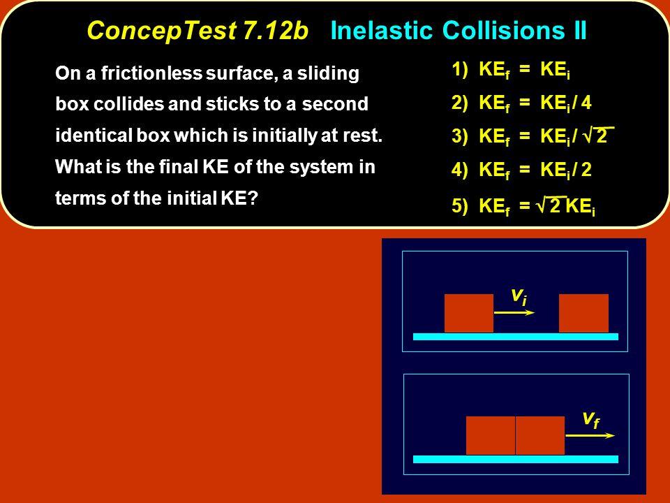 ConcepTest 7.12b Inelastic Collisions II
