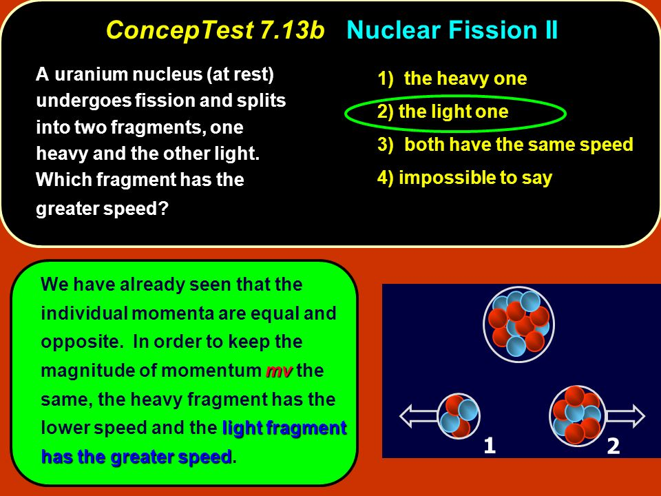 ConcepTest 7.13b Nuclear Fission II