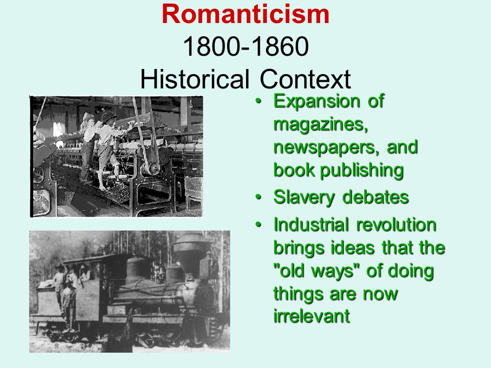 Romanticism 1800-1860 Historical Context