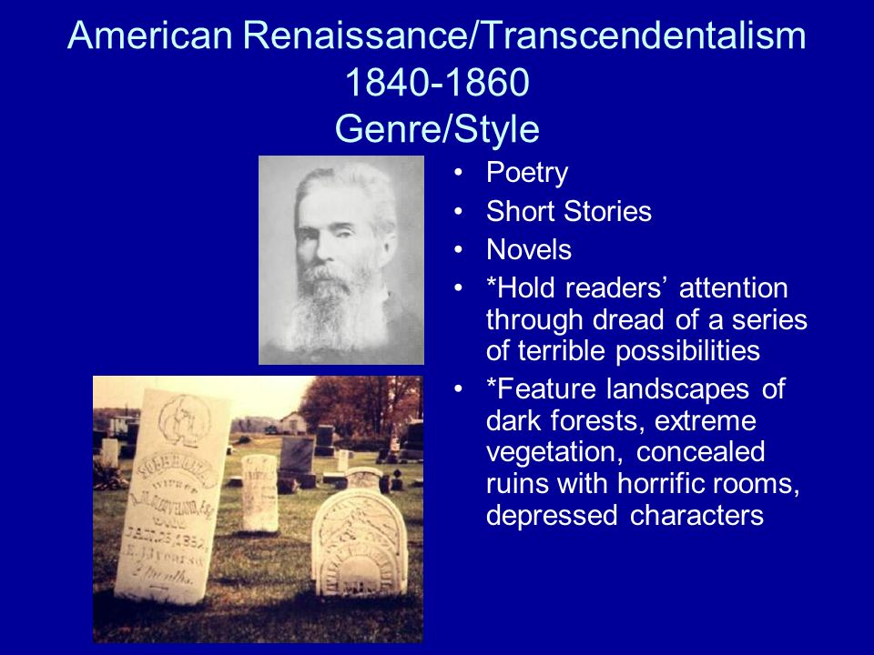 American Renaissance/Transcendentalism 1840-1860 Genre/Style