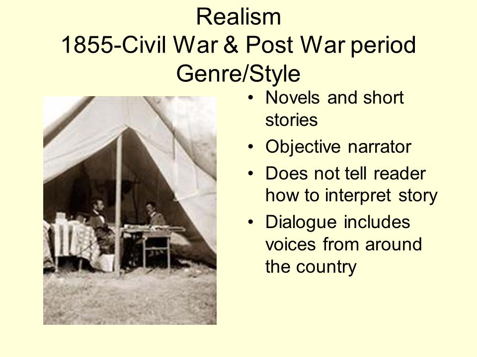 Realism 1855-Civil War & Post War period Genre/Style
