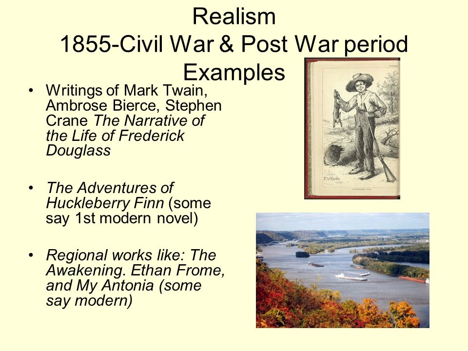 Realism 1855-Civil War & Post War period Examples