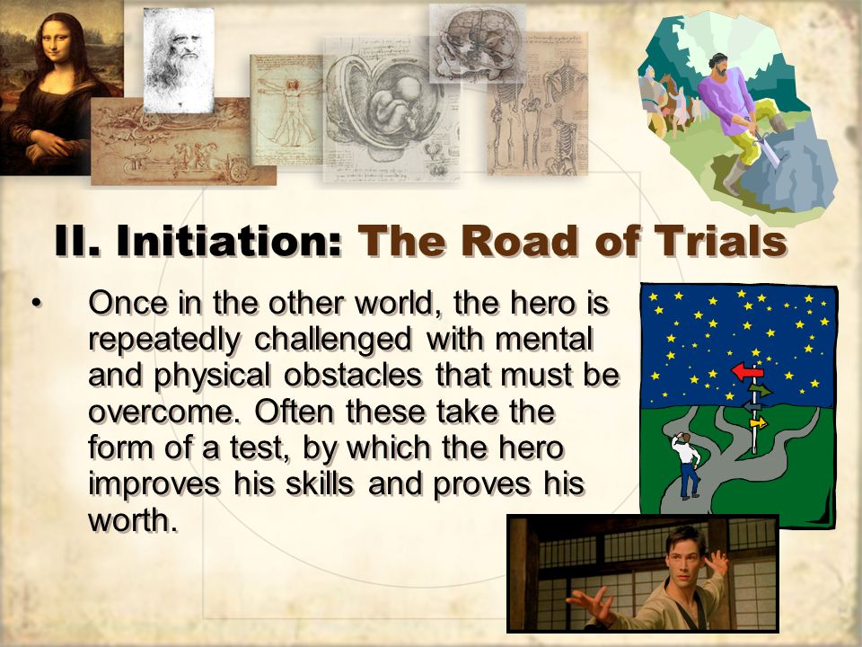 II. Initiation: The Road of Trials