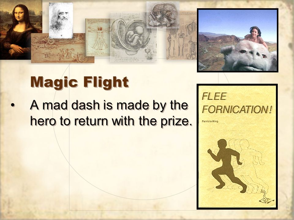 Magic Flight A mad dash is made by the hero to return with the prize.