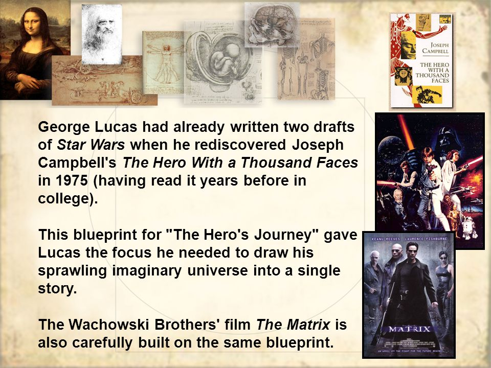 George Lucas had already written two drafts of Star Wars when he rediscovered Joseph Campbell s The Hero With a Thousand Faces in 1975 (having read it years before in college).