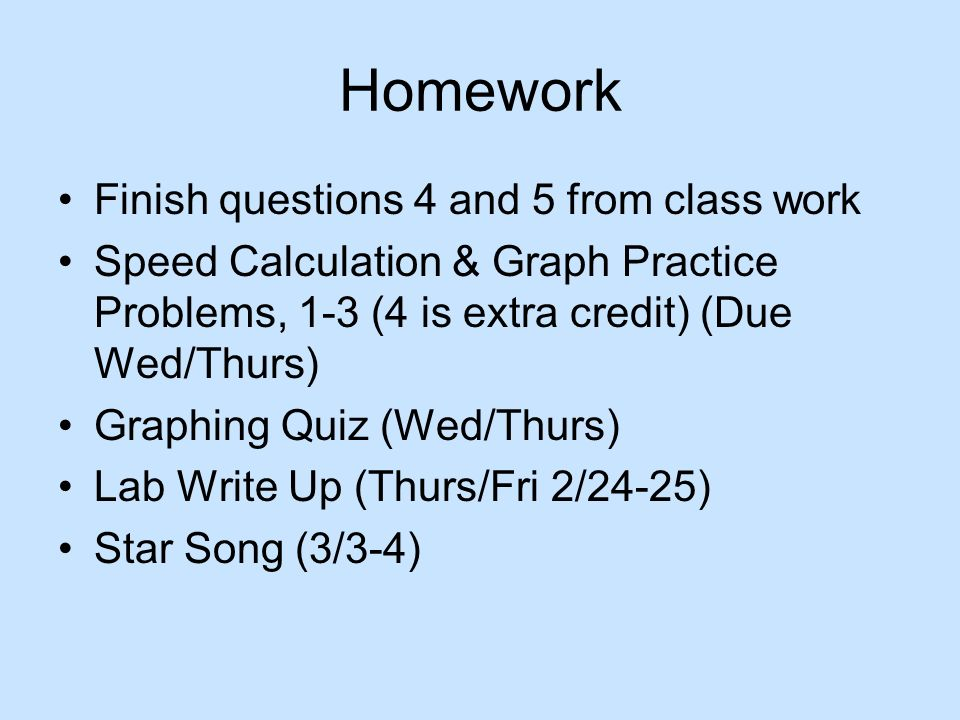 Homework Finish questions 4 and 5 from class work
